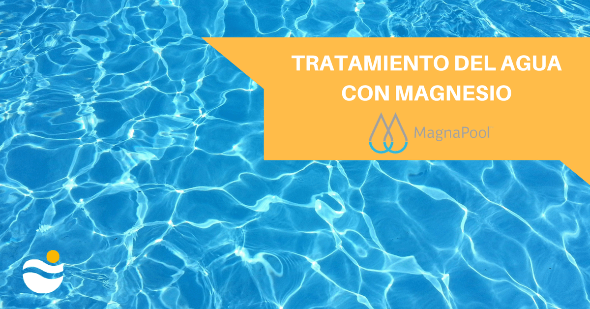 Tratamiento del agua con Magnesio (Magnapool)