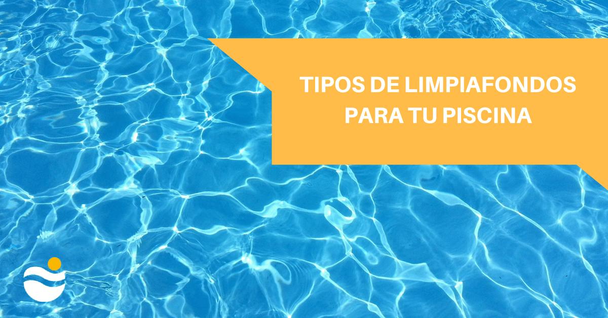 tipos-limpiafondos-para-tu-piscina